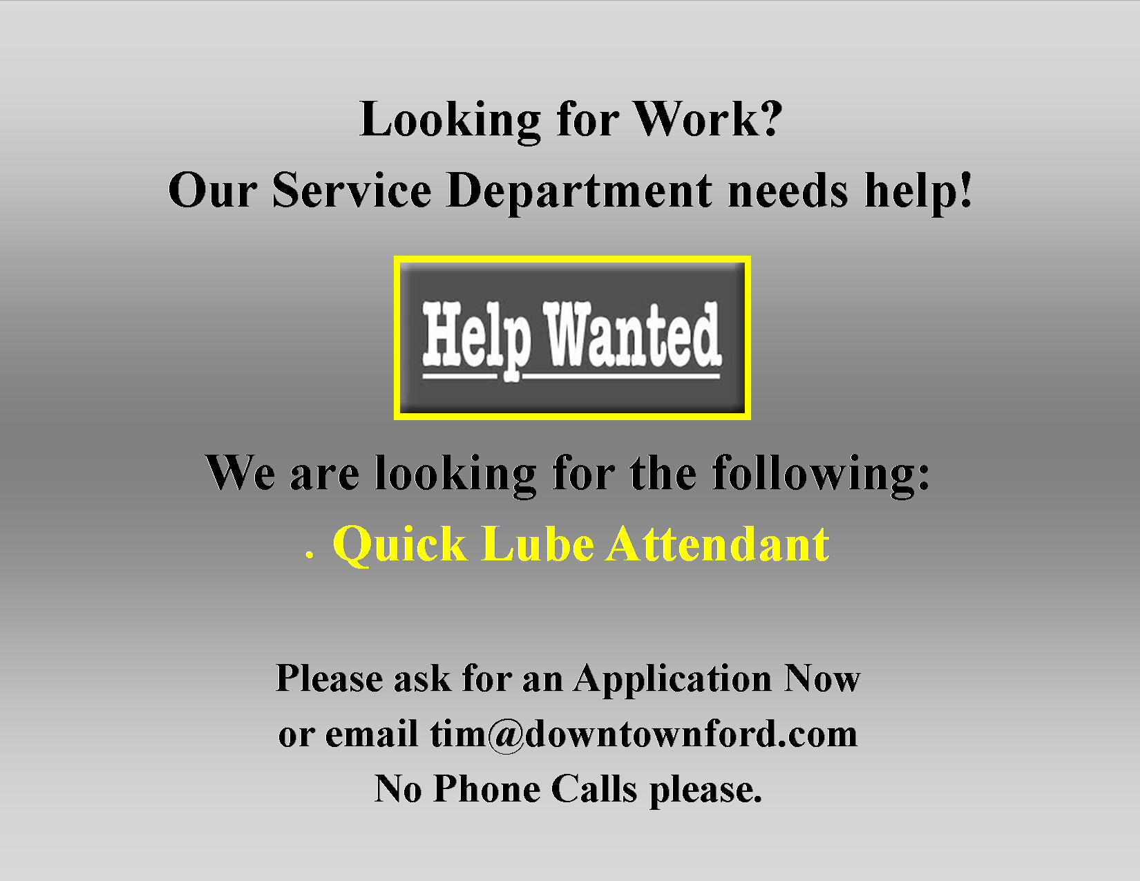 Downtown Ford Is Hiring We Are Looking For Quick Lube Attendants Stop In For An Application Or Apply On Line Ford Sales Help Wanted Employment Opportunities