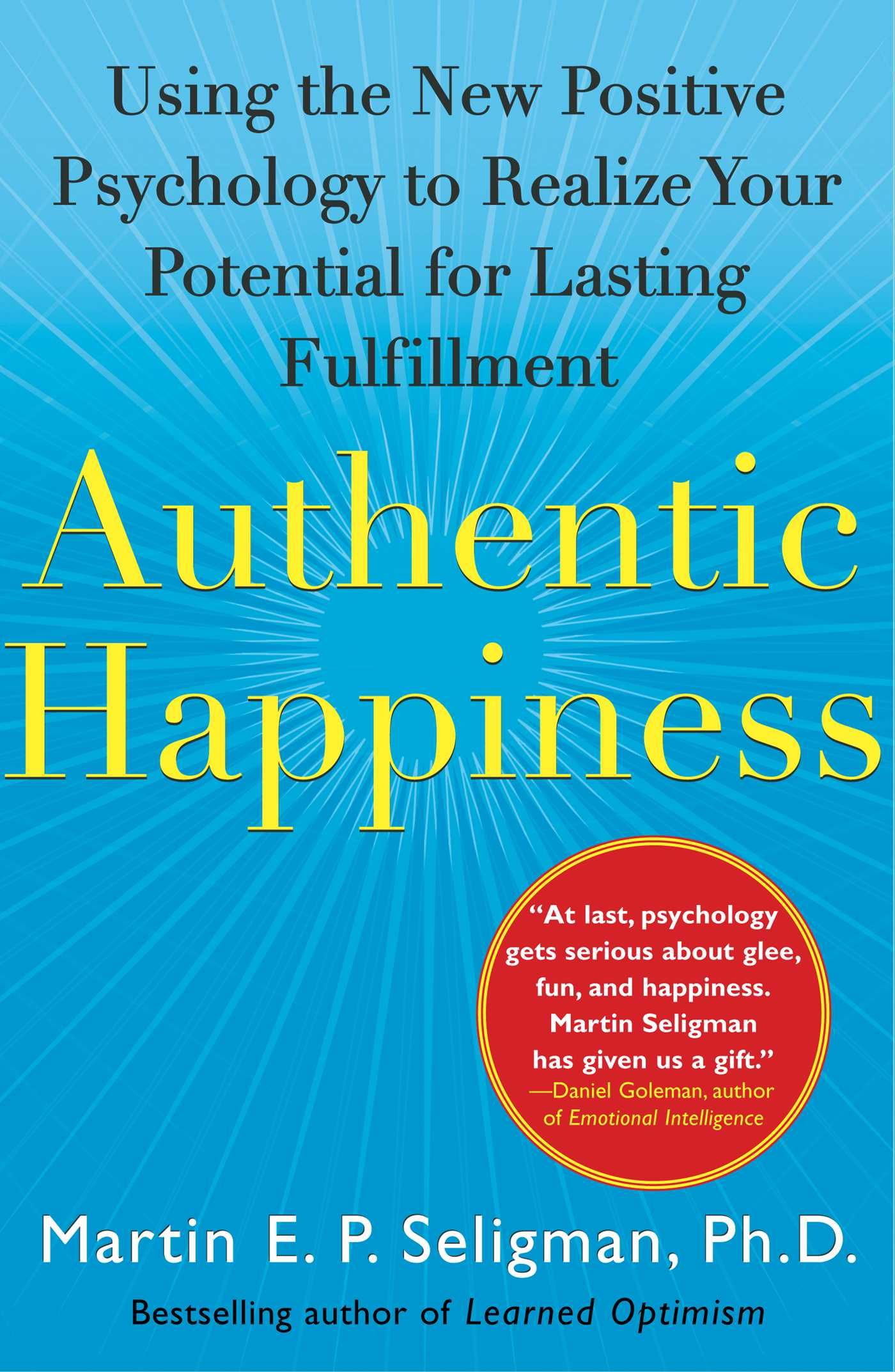 Authentic Happiness By Martin Seligman Authentic Happiness Positive Psychology Psychology Books