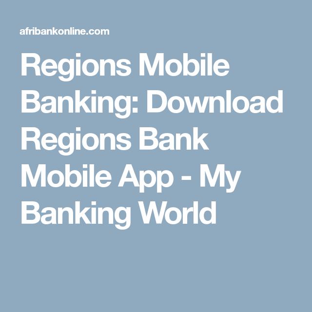 Regions Mobile Banking: Download Regions Bank Mobile App - My ...