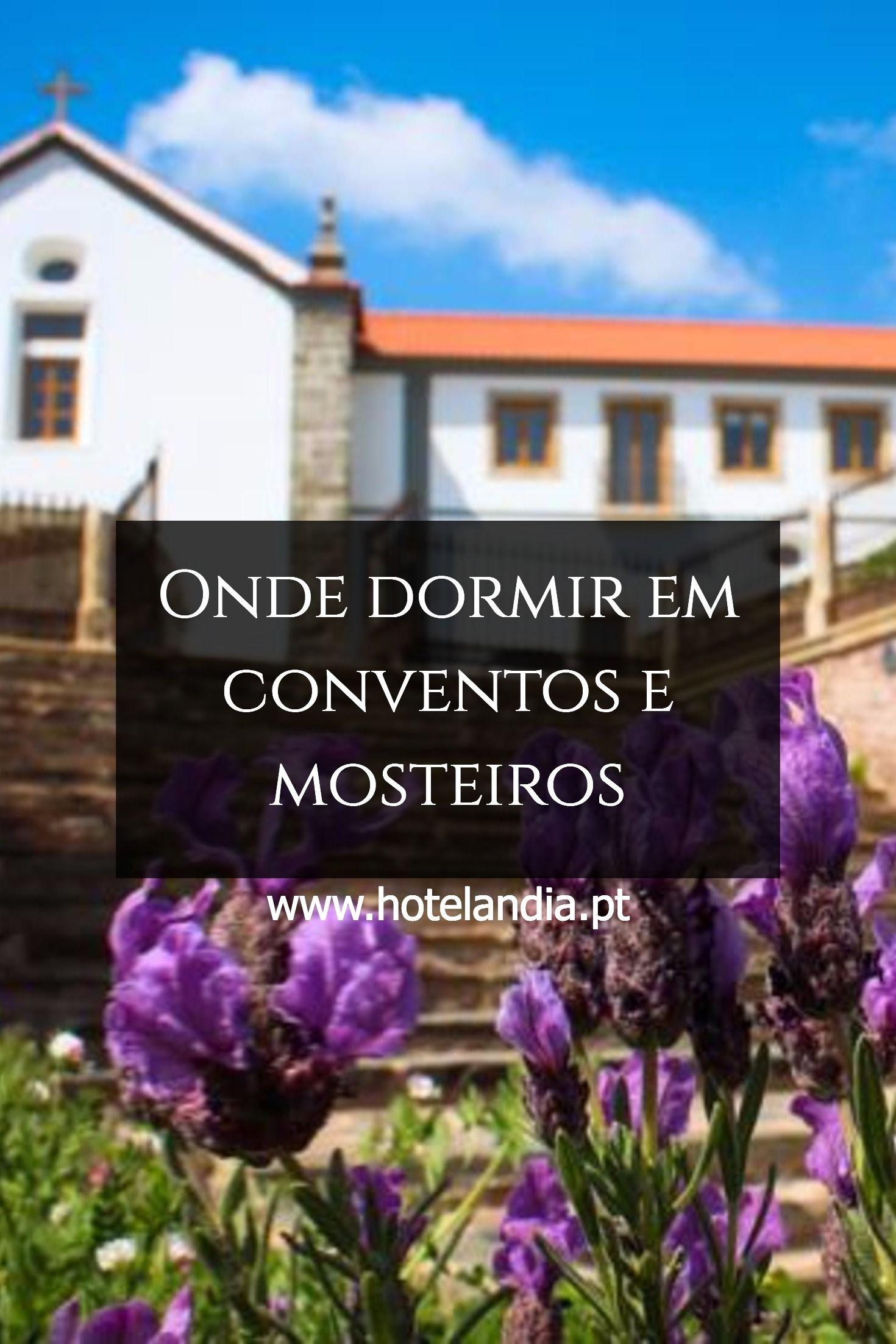 Onde dormir em conventos e mosteiros / www.hotelandia.pt
