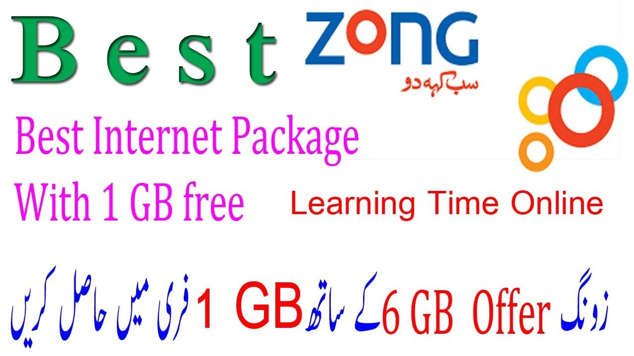 Zong Provide 1 Gb Free Internet With 6 Gb Monthly Offer Learning Time Internet Packages Free Learning