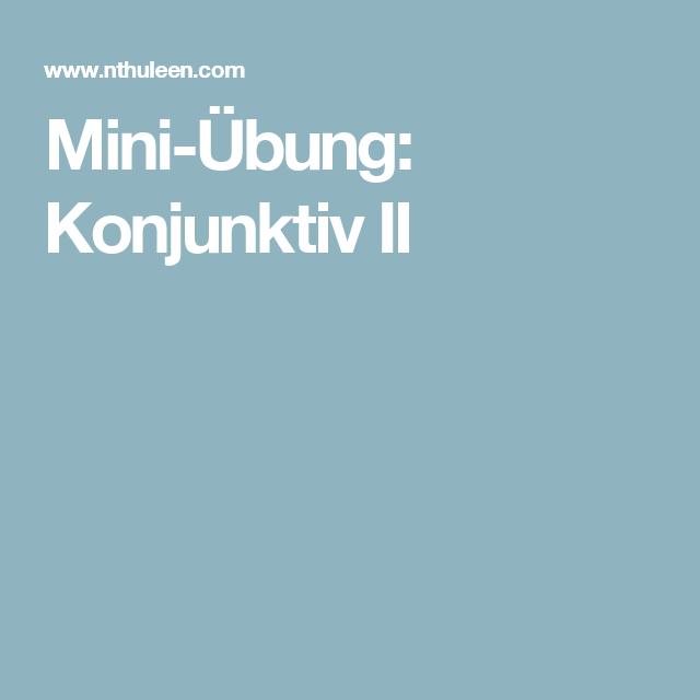 Mini-Übung: Konjunktiv II | DAF für Fortgeschrittene / Deutsch als ...
