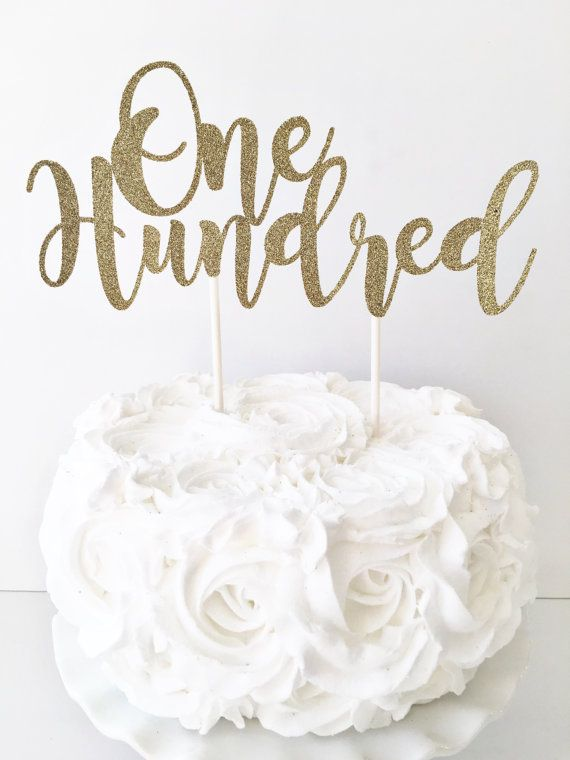 One Hundred Cake Topper 100th Birthday By PopOfSparkle On Etsy