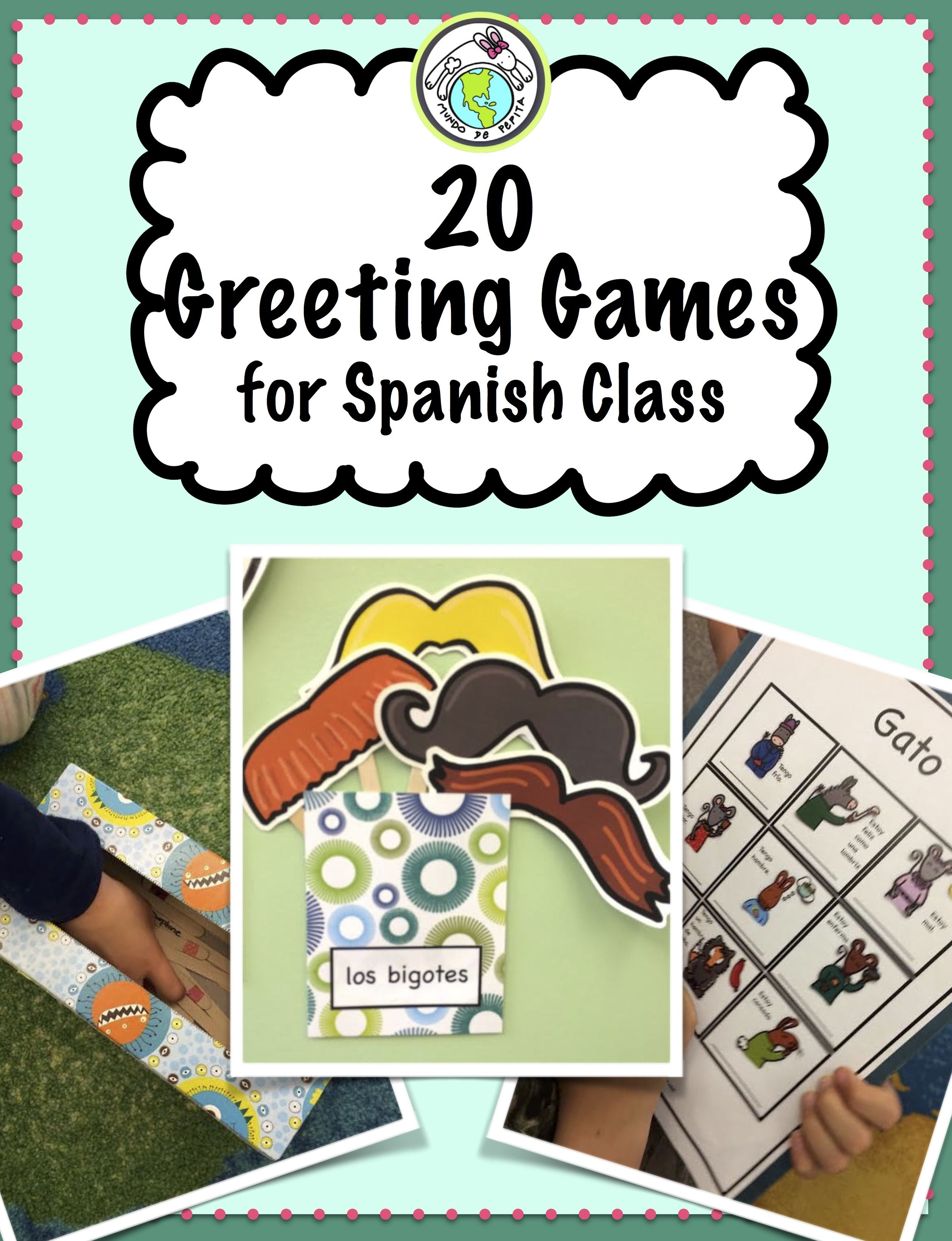 20 Greeting Games For Spanish Class With Printables Elementary Spanish Spanish Class Learning Spanish [ 3280 x 2516 Pixel ]