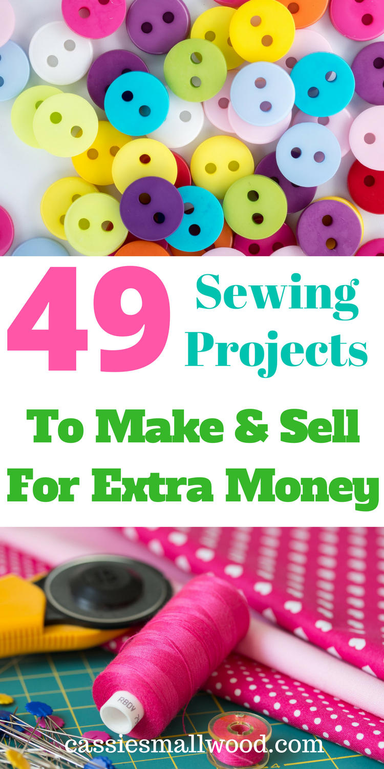 Make Money Sewing At Home 49 Diy Sewing Projects To Sell