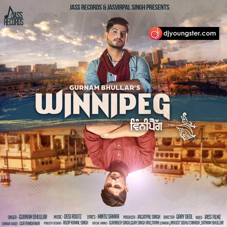 Winnipeg Gurnam Bhullar Mp3 Download Djyoungster Com Punjabi Stars