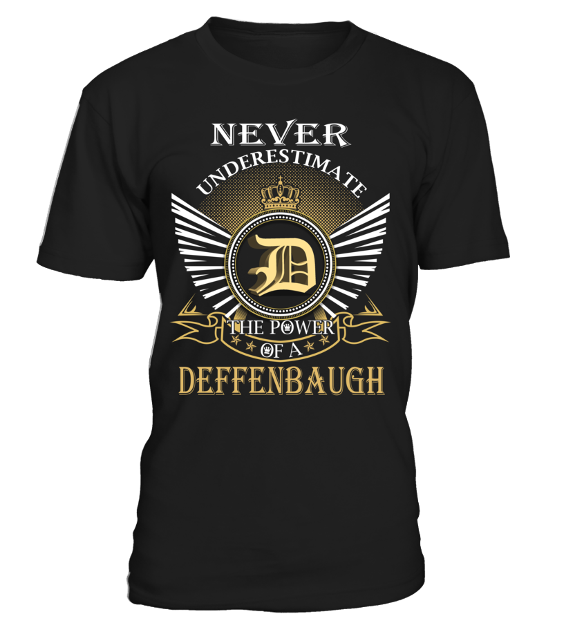 Never Underestimate the Power of a DEFFENBAUGH