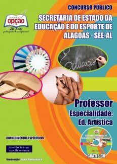 Apostila Concurso Secretaria de Estado e da Educação e do Esporte do Estado de Alagoas - SEEE / AL - 2013: - Cargo: Professor - Especialidade Educação Artística