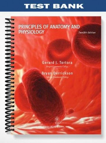 Test Bank for Principles of Anatomy and Physiology 12th Edition by ...