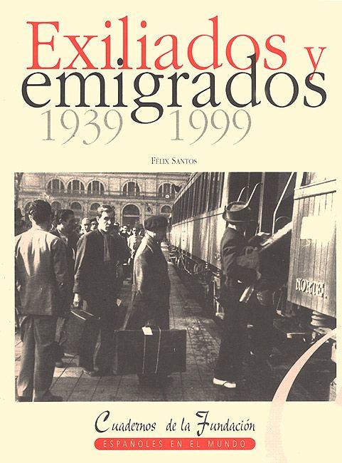 Exiliados y emigrados: 1939-1999