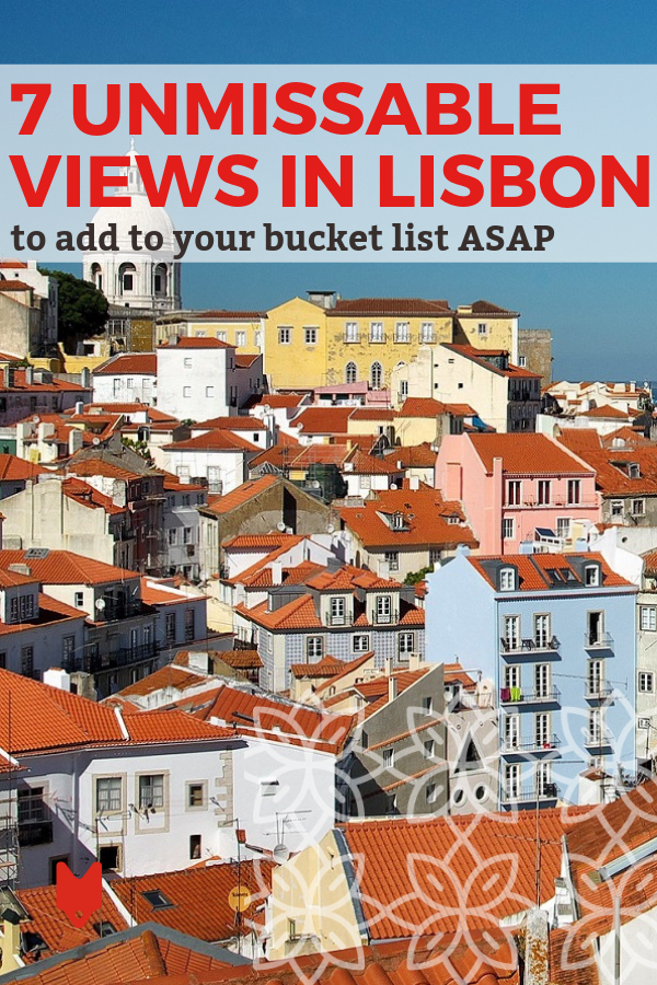 7 Instagram Worthy Views In Lisbon You Should Check Out Asap Road Trip Fun East Europe Travel Lisbon Travel Guide