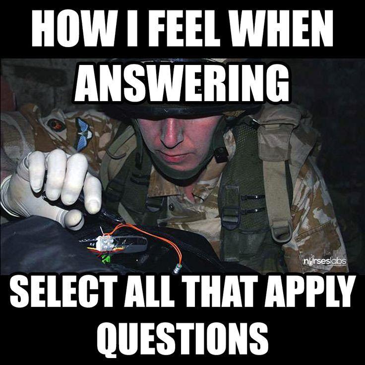 cc5fcd72c01d6be591330ea6e8dd20e5 12 tips to answer nclex select all that apply (sata) questions,Nursing Exam Meme