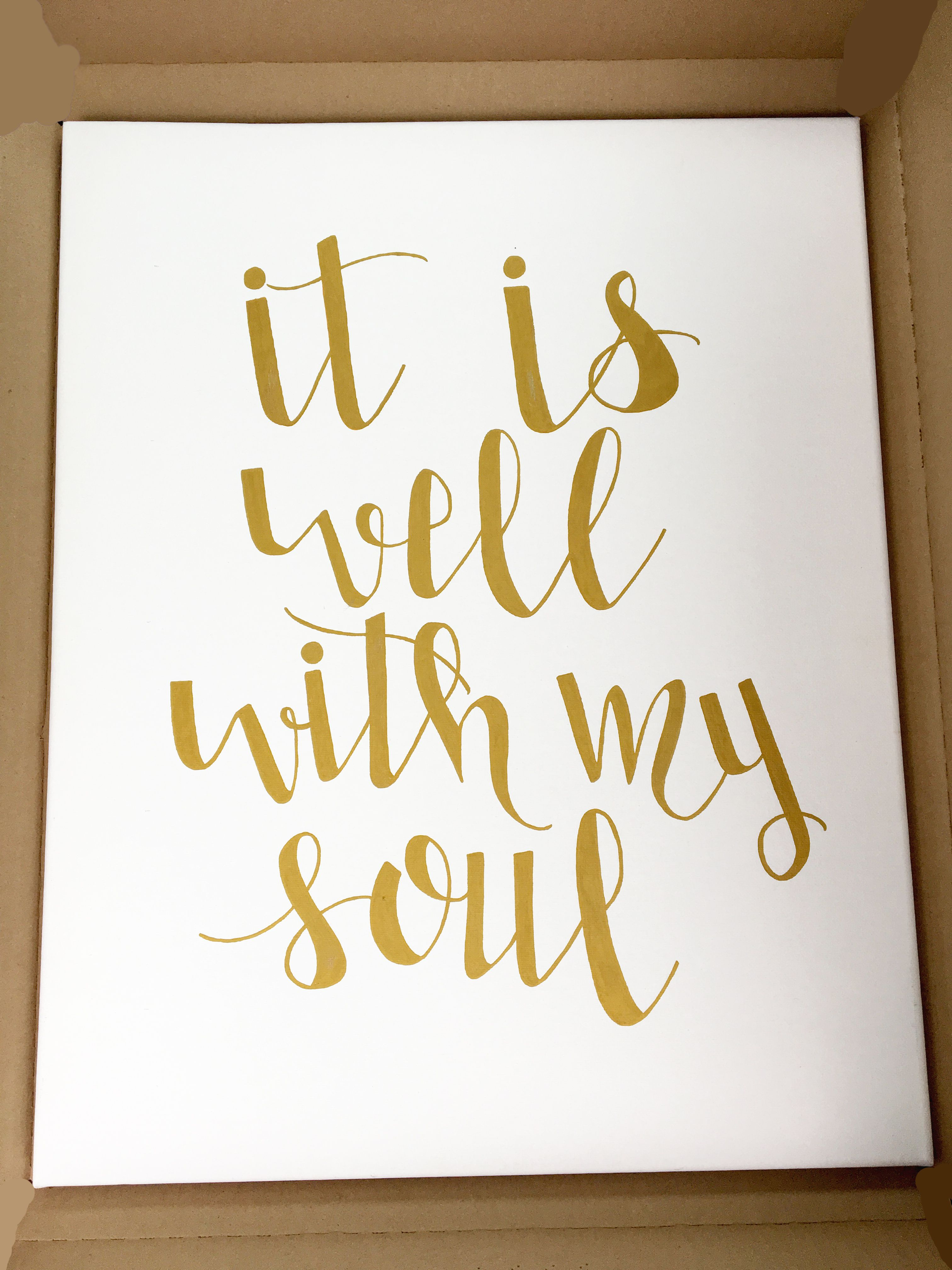 It Is Well With My Soul hand lettered canvas. Gold script