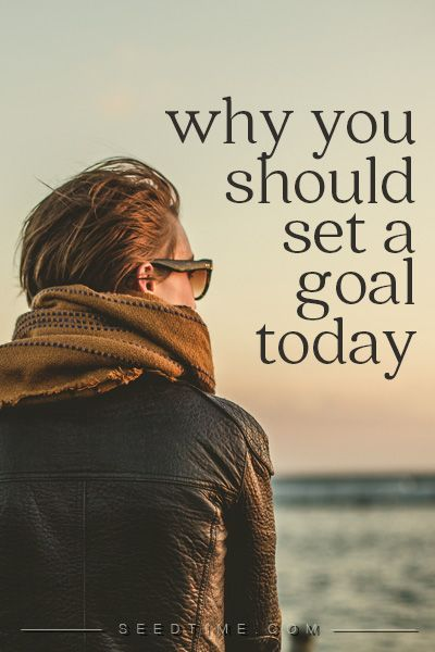 why i think you should set a goal today