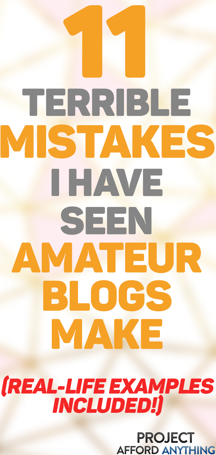 Avoid These 11 Common Mistakes I Have Seen Amateur Bloggers Make Everyone Wanting To Start