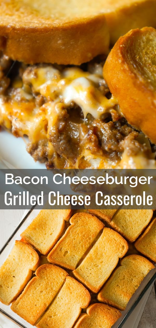 Bacon Cheeseburger Grilled Cheese Casserole is an easy dinner recipe the whole family will love. This delicious casserole is loaded with ground beef, bacon, onions and cheese sandwiched between layers of bread. #dinnerrecipesforfamilymaindishes