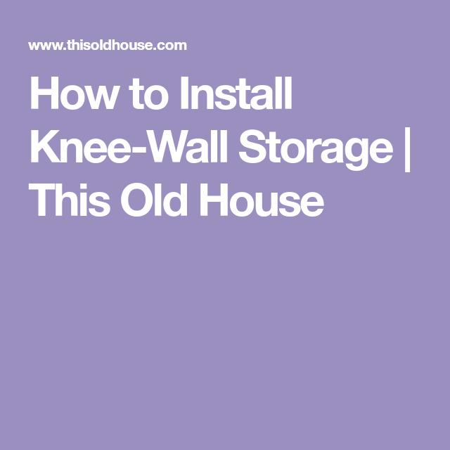How To Install Knee Wall Storage Refinishing Hardwood