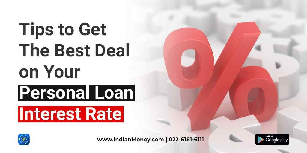 Tips To Get The Best Deal On Your Personal Loan Interest Rate Personal Loans Loan Interest Rates Interest Rates