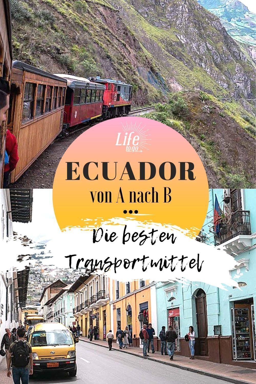 Es Gibt Verschiedene Transportmittel In Ecuador Mit Denen Du Das Land Bereisen Kannst Je Nach Transport Bzw Verkehrsm Ecuador Reise Sudamerika Reise Reisen