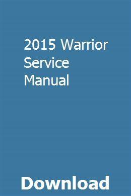 2015 Warrior Service Manual | Owners manuals, Repair ...