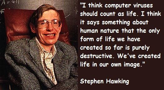 Image result for stephen hawking virus quote