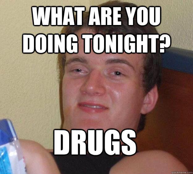 cc64039c5690a12fab009b3505a01503 drugs memes google search hugs, not drugs! pinterest drug