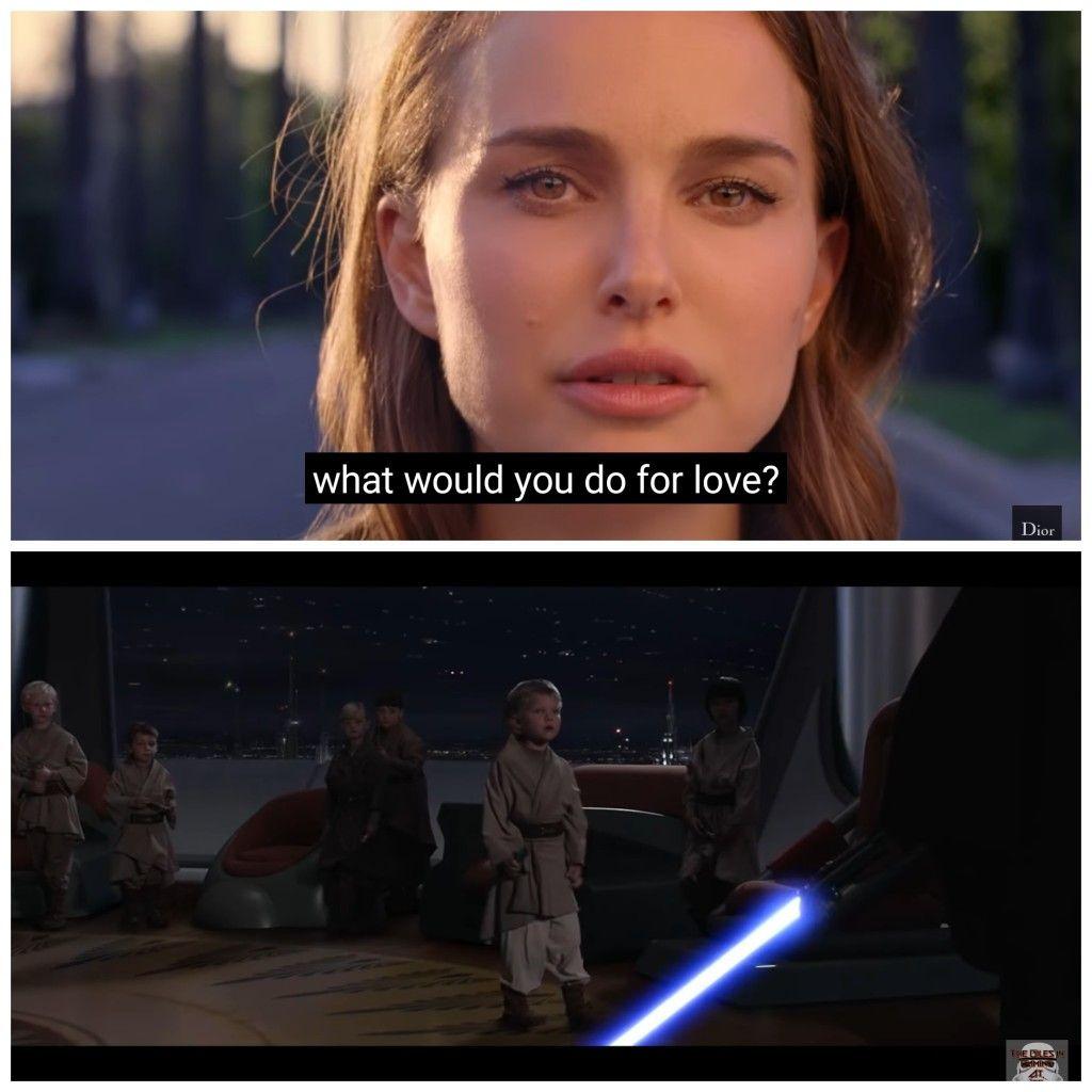What Would You Do For Love Padme Amidala Naberrie Anakin Skywalker Prequelmemes Starwars Dior Ultimate Star Wars Star Wars Humor Star Wars Clone Wars