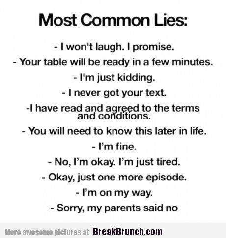 The 11 most common lies – LOL and Funny Picture at BreakBrunch.com