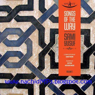 Nachid Mp3 Download Album Sami Yusuf Songs Of The Way Songs Sami Album