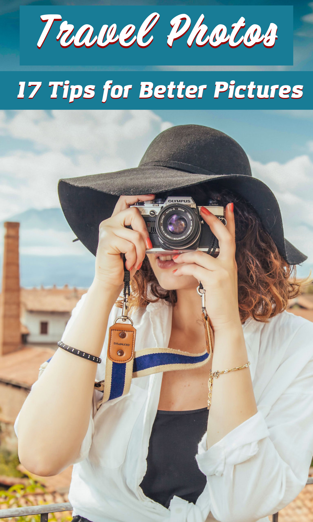 Travel Photography Tips To Improve Your Pics