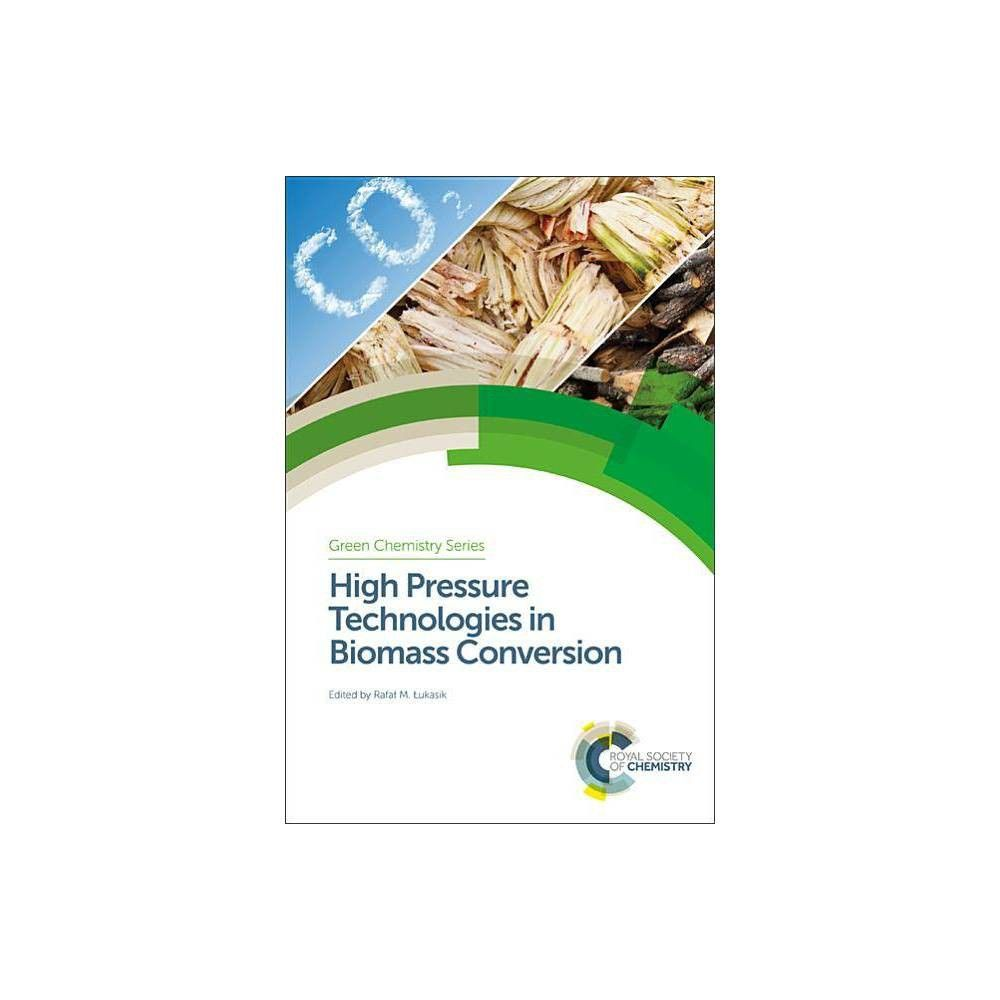 High Pressure Technologies In Biomass Conversion Hardcover