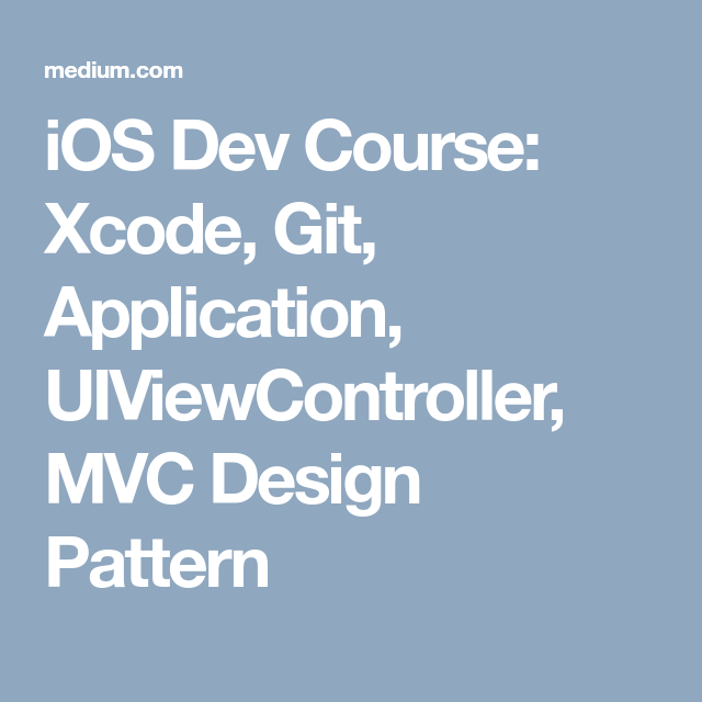 iOS Dev Course: Xcode, Git, Application, UIViewController