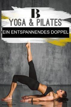 Yoga und Pilates: Ein entspannendes Doppel