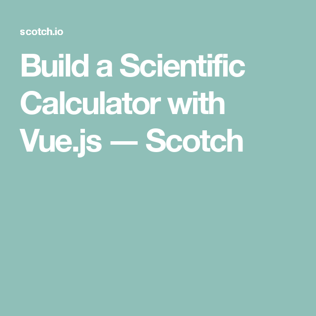 Build a Scientific Calculator with Vue js | vue js