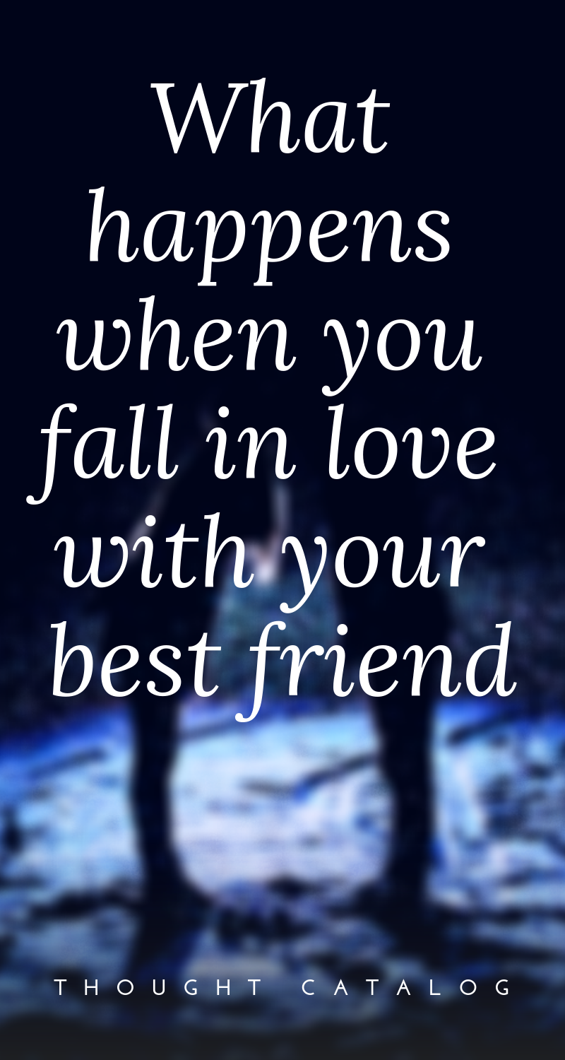 What Happens When You Fall In Love With Your Best Friend Love You Best Friend Dating Your Best Friend Love My Best Friend