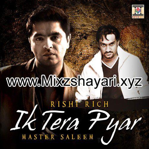 Ik Tera Pyar Rishi Rich Master Saleem Full Audio Song Free Download Mp3 Mixzshayari Audio Songs Songs Rishi Rich