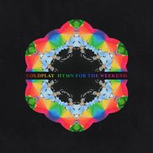 Coldplay Hymn For The Weekend Lyrics Genius Lyrics Coldplay Hymn Hymn For The Weekend Coldplay