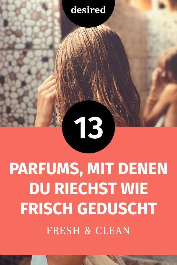 13 Parfums, mit denen du riechst wie frisch geduscht