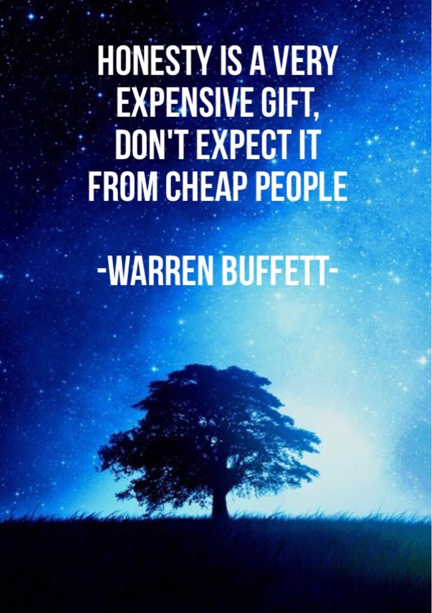 Honesty Is A Very Expensive Gift Don T Expect It From Cheap People Warren Buffet The Best Quotes Sayings Cheap People Honesty Inspirational Pictures