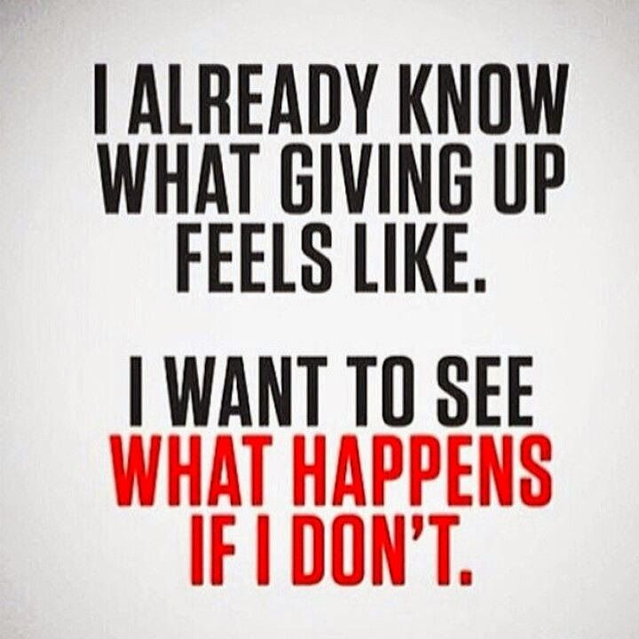 Refuse To Give Up Start Today Work Motivational Quotes Fitness Motivation Motivation