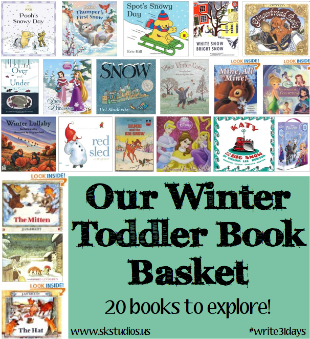 31 Days: Our Winter Toddler Book Basket (20+ books to explore!)