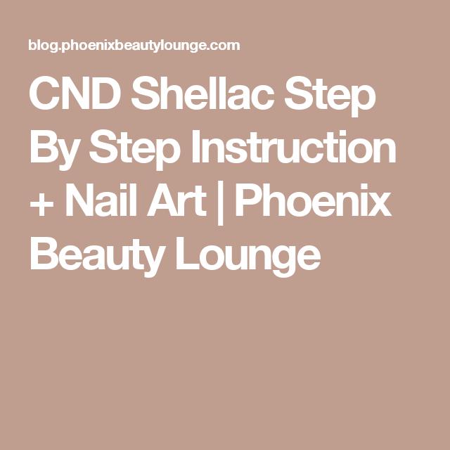Cnd Shellac Step By Step Instruction Nail Art Beauty Lounge