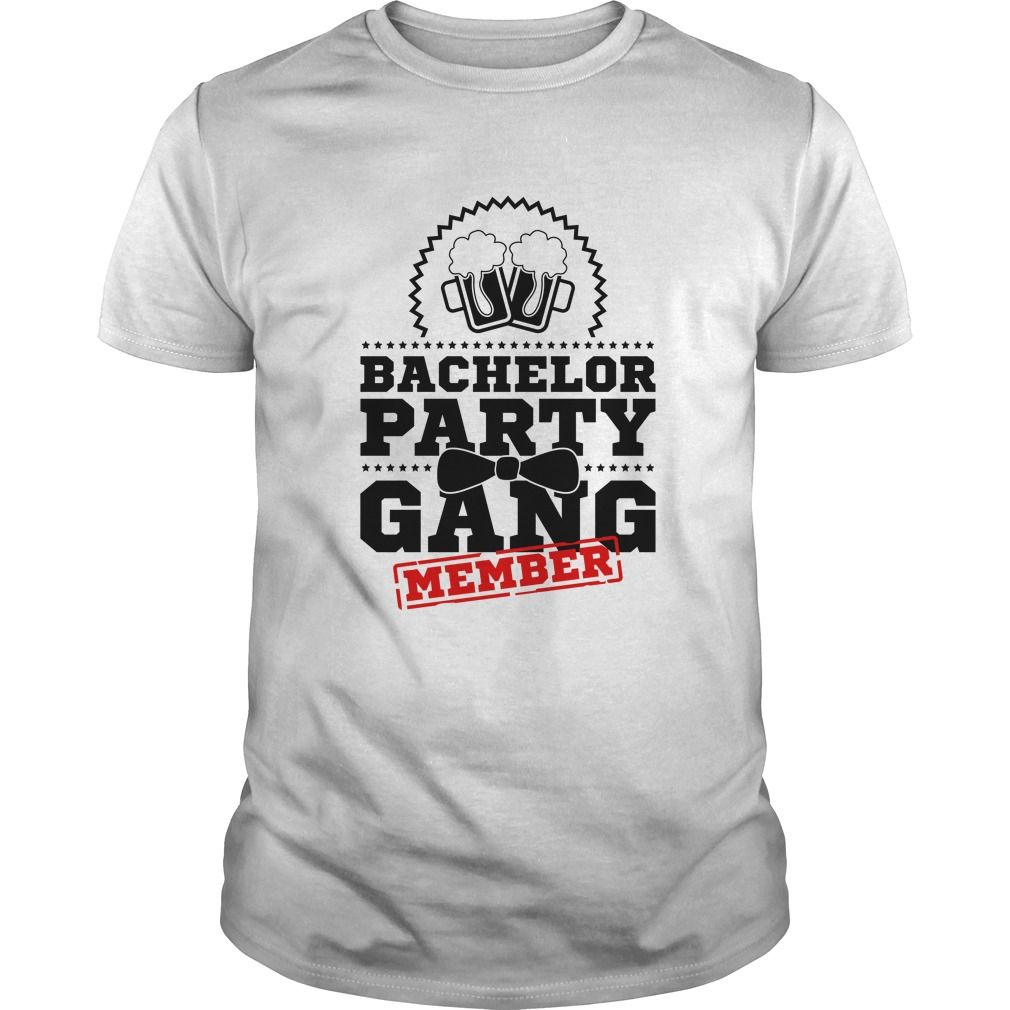 92665586bbd22 Bachelor party gang member. Parties t-shirts
