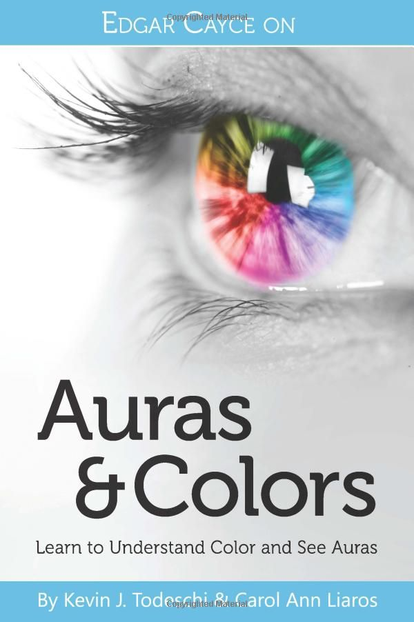 Edgar Cayce On Auras Colors The Aura Chart Depicts Those