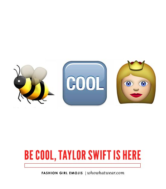 """Be cool, Taylor Swift is here."" // Emoji Combos Every Fashion Girl Needs"