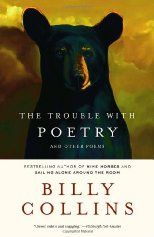 Not usually one for poetry, but Billy Collins speaks to me.