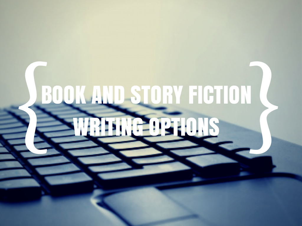 BOOK AND STORY FICTION WRITING OPTIONS