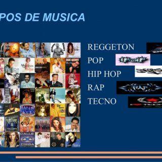 TIPOS DE MUSICA REGGETON POP HIP HOP 4. RAP 5. TECNO 6. ARTISTAS