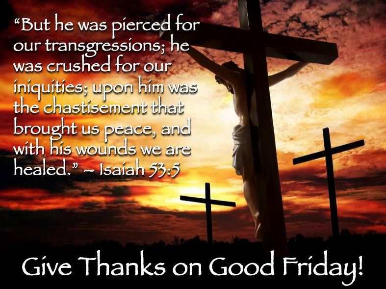 Thank You Father God For Redeeming Me From Death Through Jesus Christ Good Friday Images Good Friday Message Friday Pictures