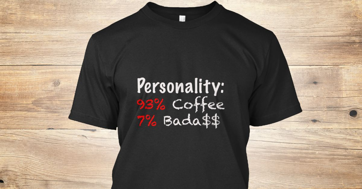 Discover Real Personality Traits T-Shirt from My Vantage Point Store, a custom product made just for you by Teespring. With world-class production and customer support, your satisfaction is guaranteed. - Complex Simplicity! So, your personality is...